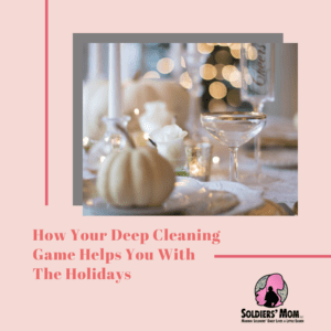 How Your Deep Cleaning Game Helps You With The Holidays